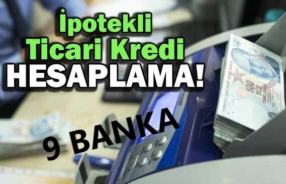 9 Bankaya Ait İpotekli Ticari Kredi Hesaplama