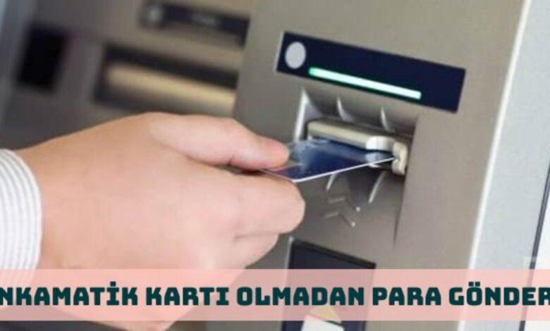 Bankamatik (ATM) Üzerinden Kartsız Para Gönderme Nasıl Yapılır?