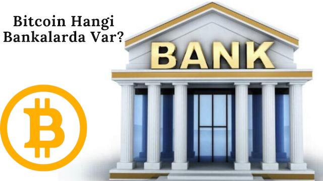 Bitcoin Hangi Bankalarda Mevcut